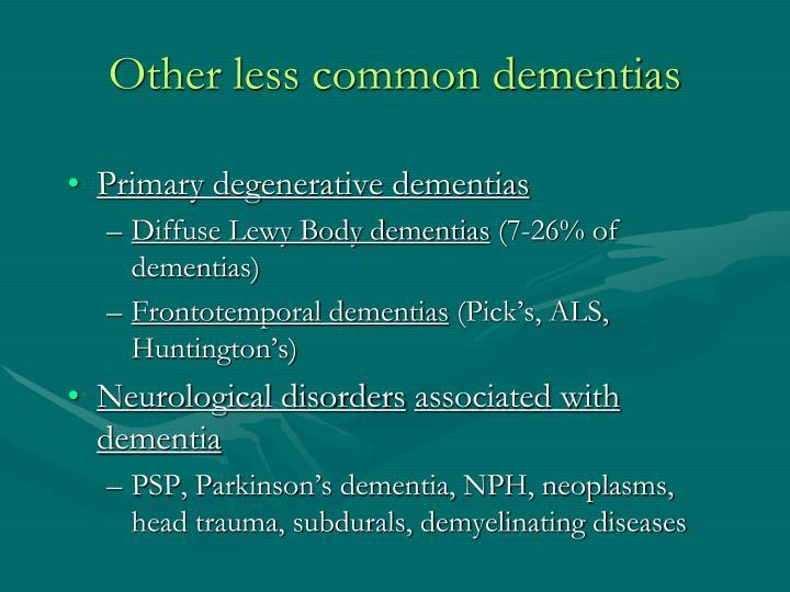 Other less common dementias