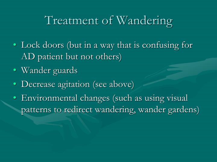 Treatment of Wandering