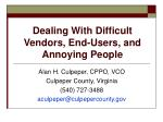 dealing with difficult vendors end users and annoying people