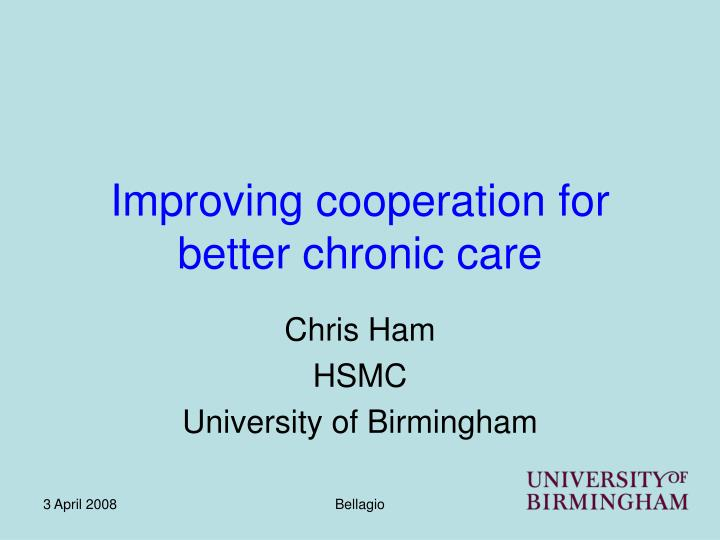 improving cooperation for better chronic care n.