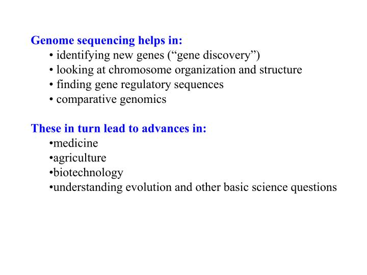 Genome sequencing helps in: