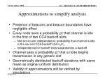 approximations to simplify analysis