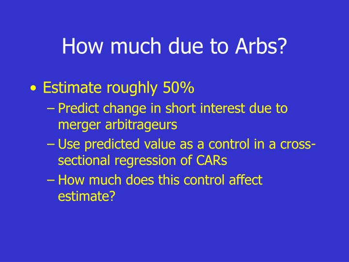 How much due to Arbs?