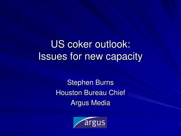 us coker outlook issues for new capacity n.