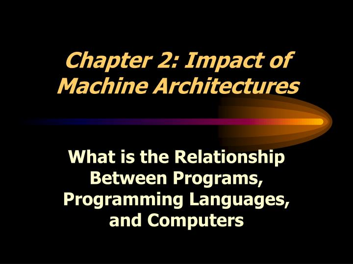 chapter 2 impact of machine architectures n.