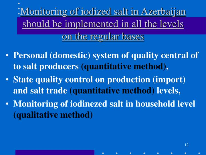 Monitoring of iodized salt in Azerbaijan should be implemented in all the levels on the regular bases