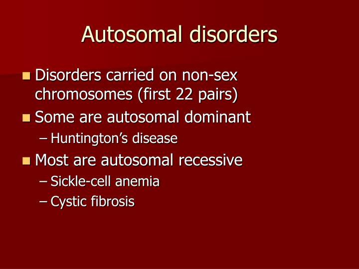 Autosomal disorders