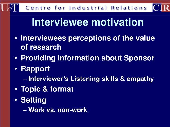Interviewee motivation