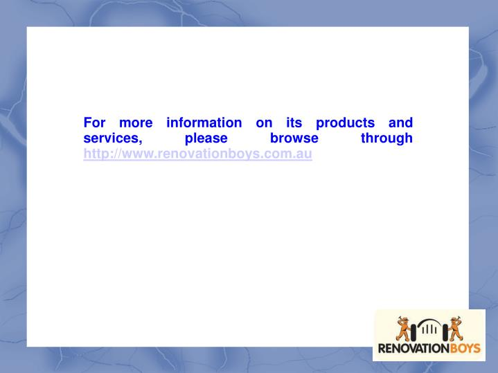 For more information on its products and services, please browse through