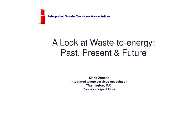 a look at waste to energy past present future n.