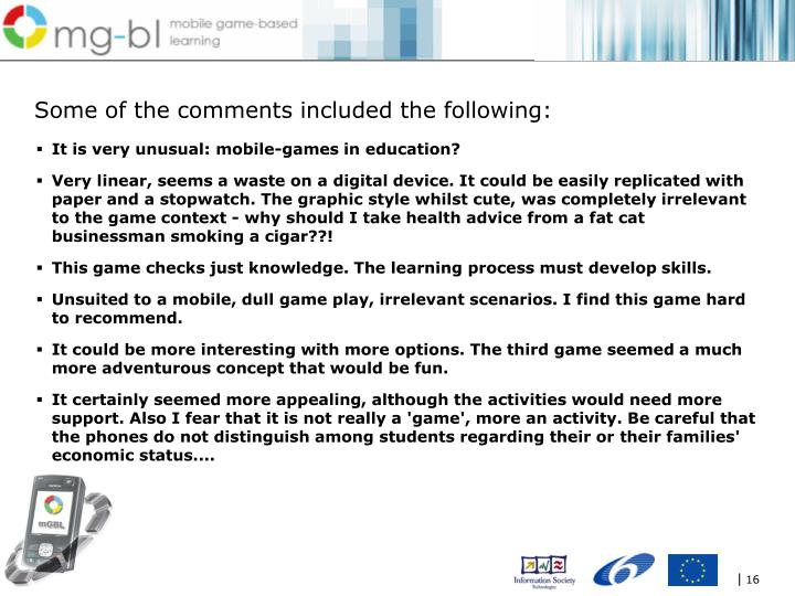 Some of the comments included the following: