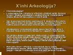 x inhi arkeologija