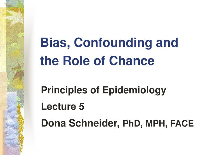 bias confounding and the role of chance