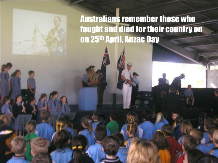 Australians remember those who fought and died for their country on on 25