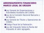 arrendamiento financiero marco legal de origen