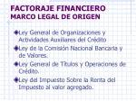 factoraje financiero marco legal de origen