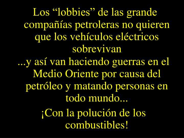 """Los """"lobbies"""" de las grande compañías petroleras no quieren que los vehículos eléctricos sobrevivan"""