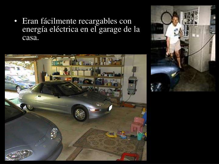 Eran fácilmente recargables con energía eléctrica en el garage de la casa