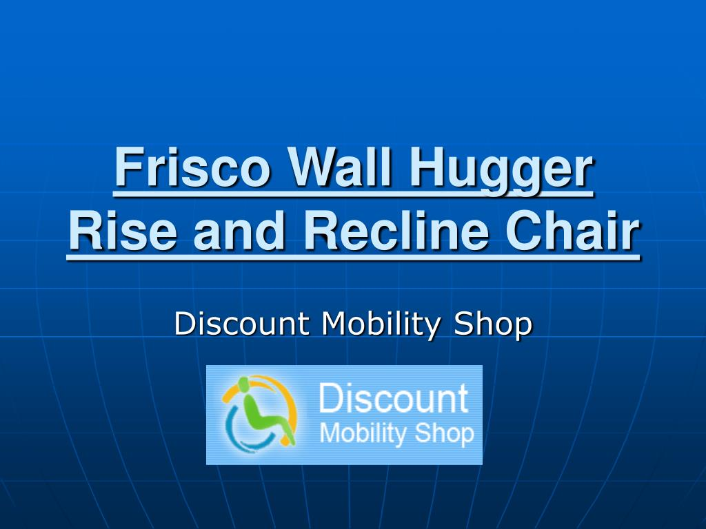 frisco wall hugger rise and recline chair l.