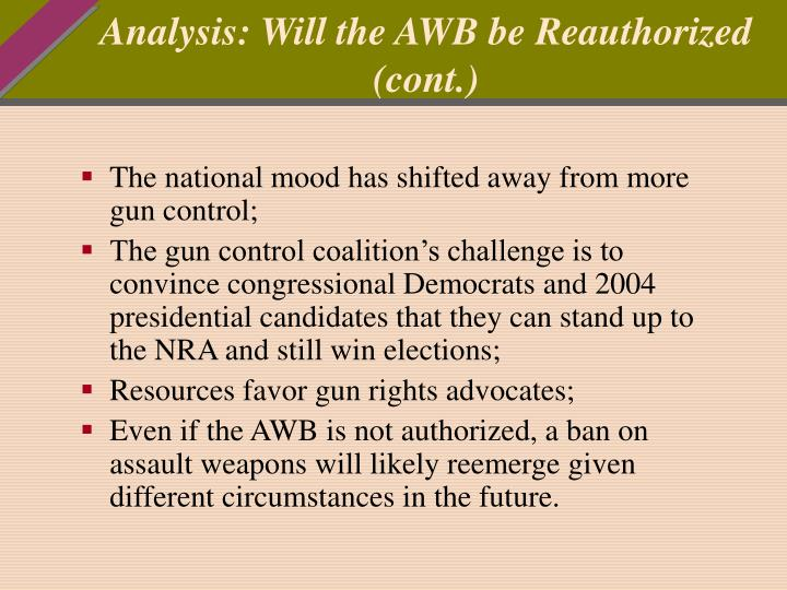 Analysis: Will the AWB be Reauthorized (cont.)