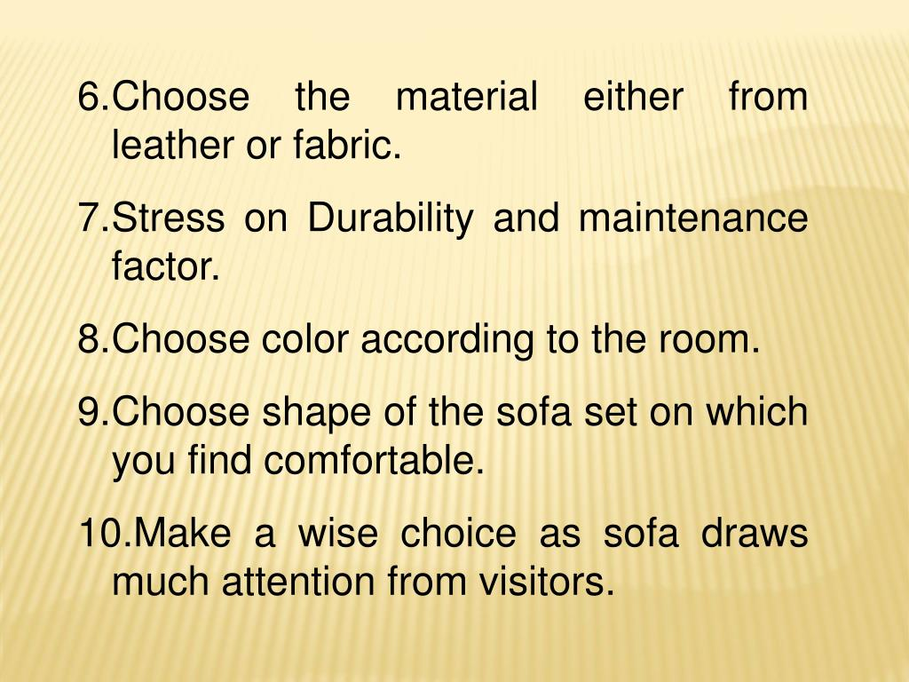 Choose the material either from leather or fabric.