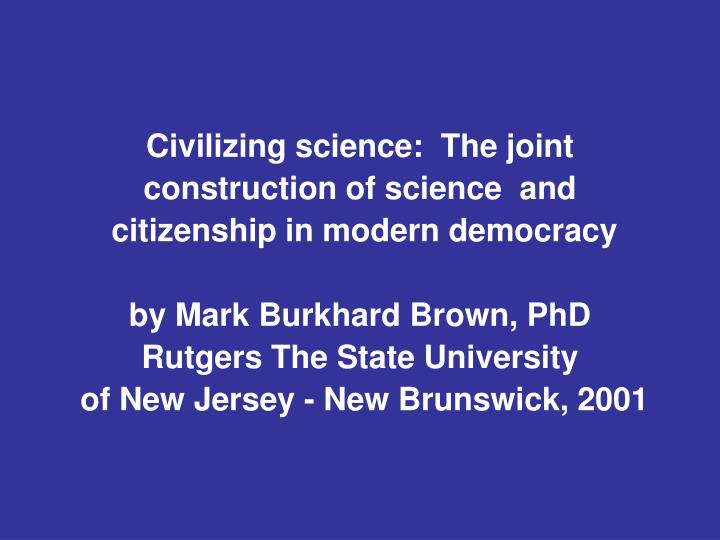 Civilizing science:  The joint