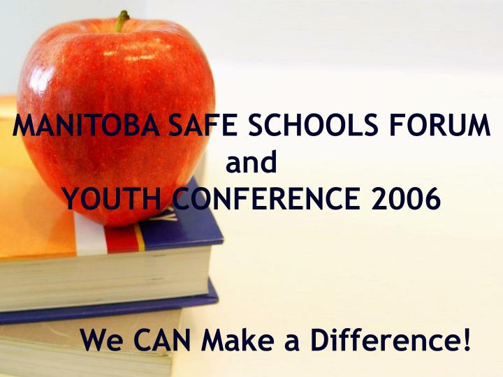 manitoba safe schools forum and youth conference 2006 n.