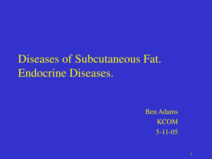 diseases of subcutaneous fat endocrine diseases n.