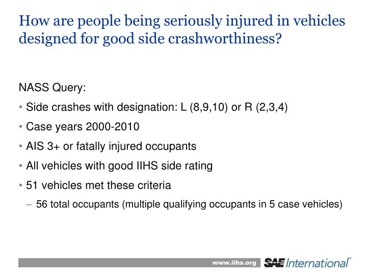 How are people being seriously injured in vehicles designed for good side crashworthiness?