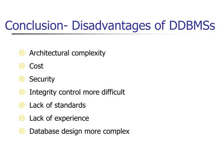 Conclusion- Disadvantages of DDBMSs