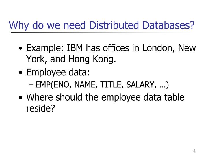 Why do we need Distributed Databases?