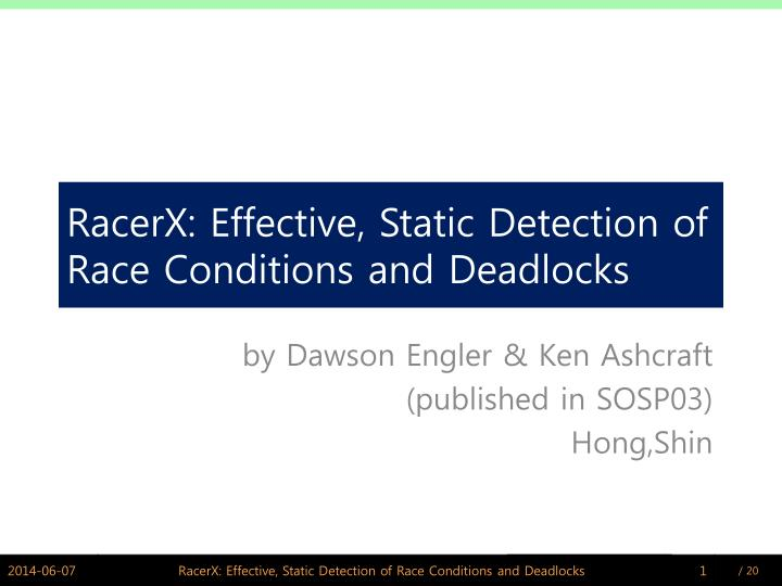 racerx effective static detection of race conditions and deadlocks