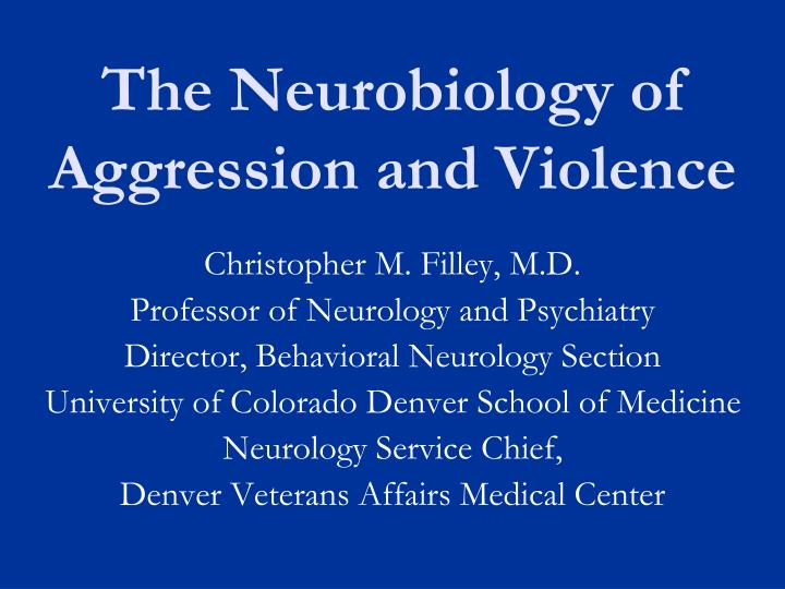 the neurobiology of aggression and violence n.