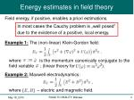 energy estimates in field theory