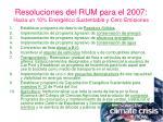 resoluciones del rum para el 2007 hacia un 10 energ tico sustentable y cero emisiones