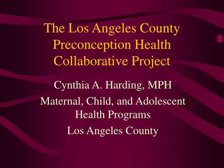 the los angeles county preconception health collaborative project n.