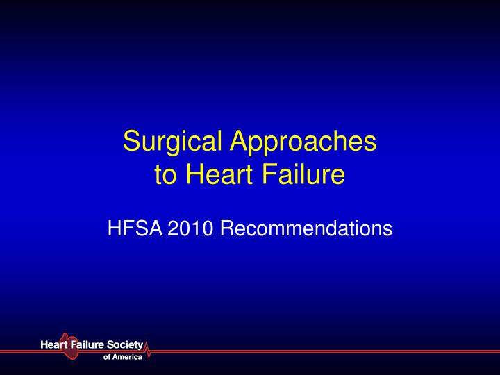 Surgical approaches to heart failure