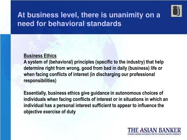 At business level, there is unanimity on a need for behavioral standards