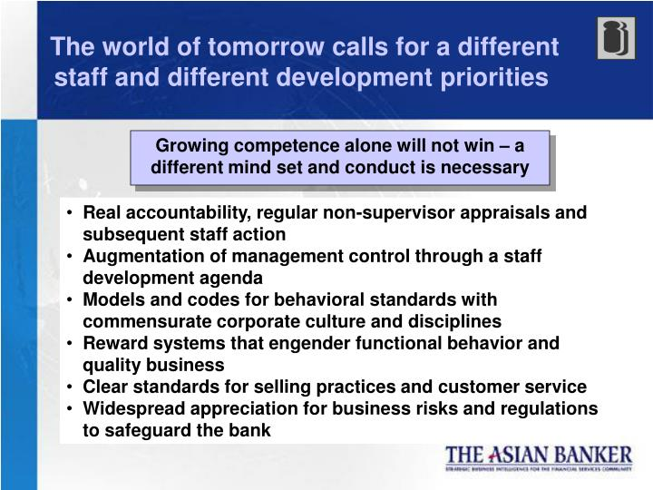 The world of tomorrow calls for a different staff and different development priorities