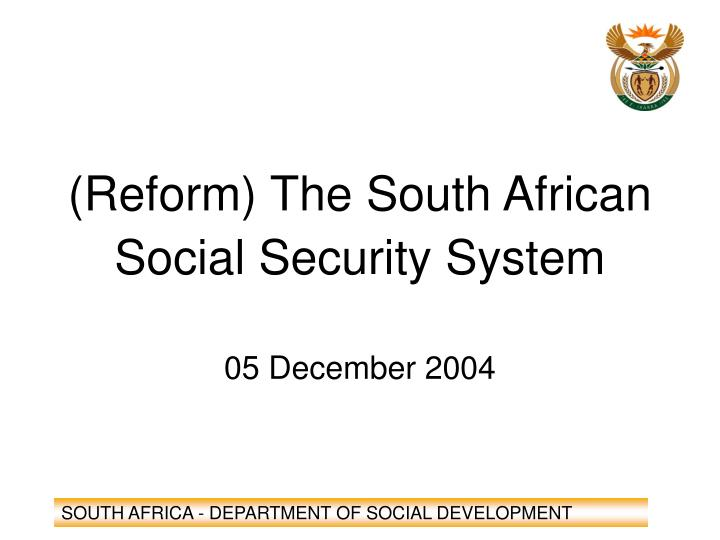 reform the south african social security system n.