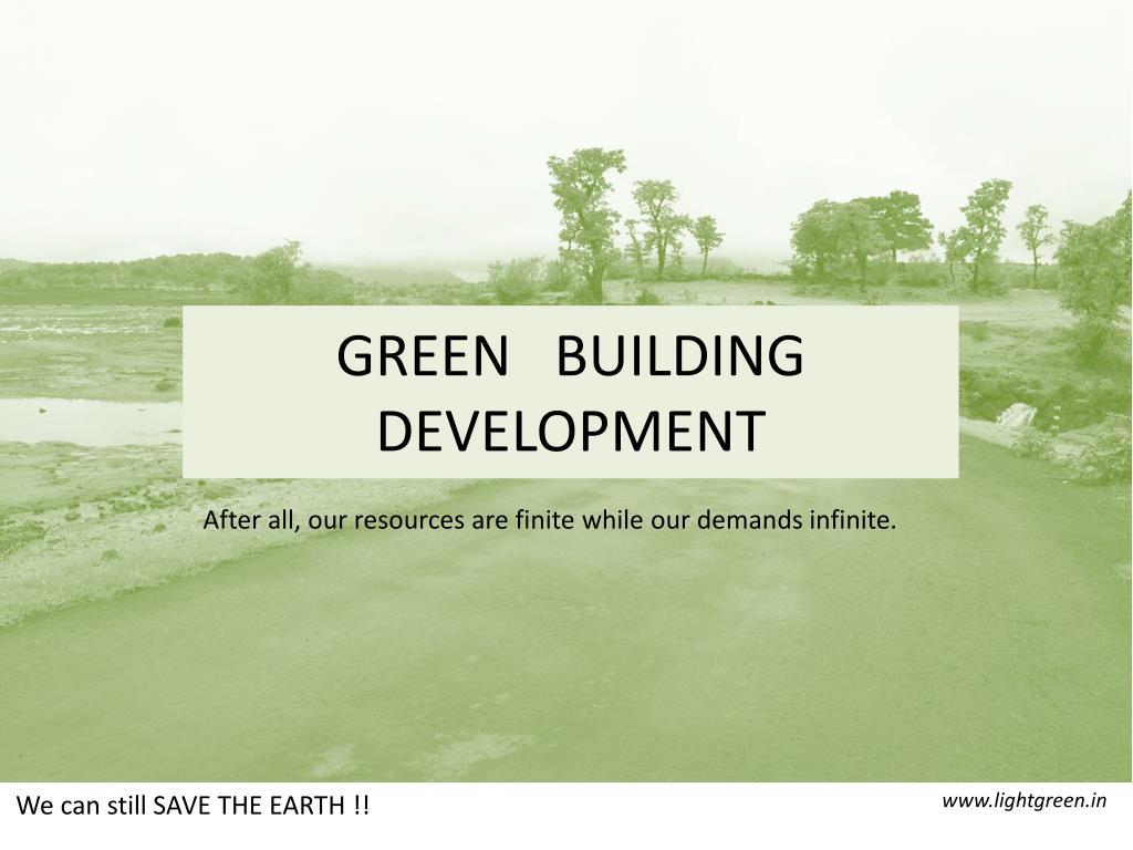 GREEN   BUILDING DEVELOPMENT