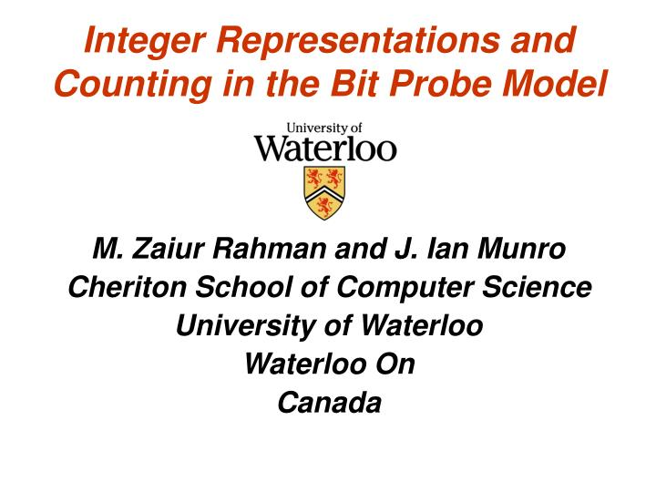 integer representations and counting in the bit probe model n.