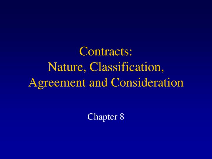 contracts nature classification agreement and consideration n.