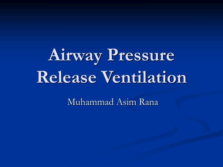 airway pressure release ventilation n.