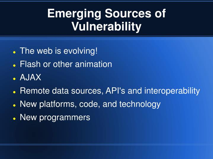 Emerging Sources of Vulnerability