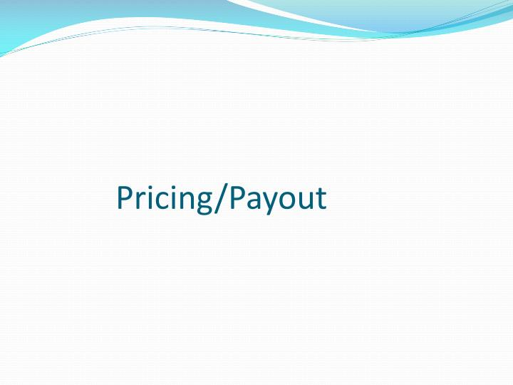 Pricing/Payout