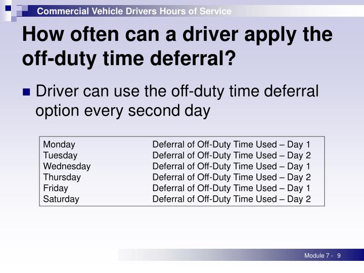 How often can a driver apply the off-duty time deferral?