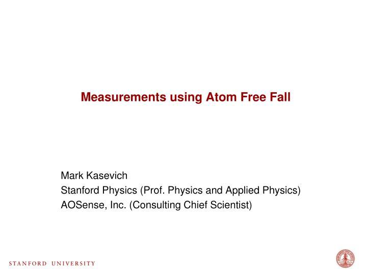 Measurements using atom free fall