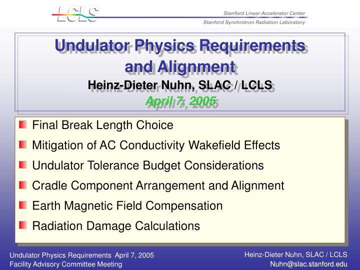 undulator physics requirements and alignment heinz dieter nuhn slac lcls april 7 2005 n.