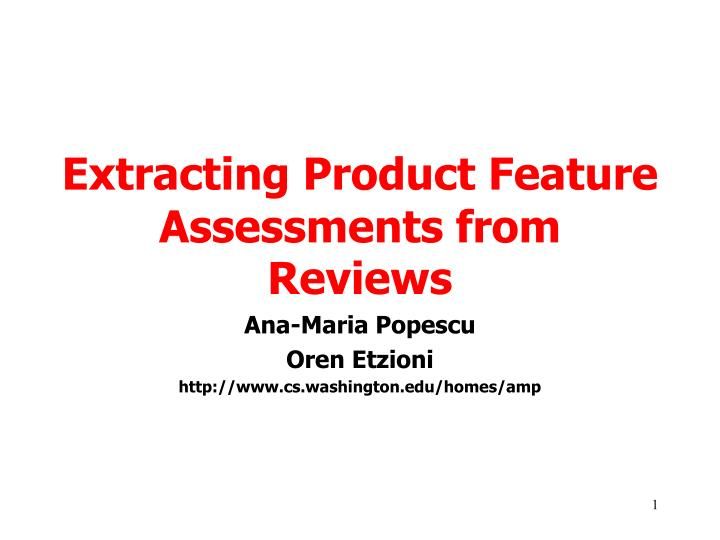 extracting product feature assessments from reviews n.
